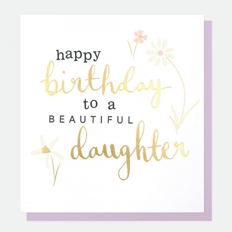 Happy Birthday To A Beautiful Daughter Card By Caroline Gardner