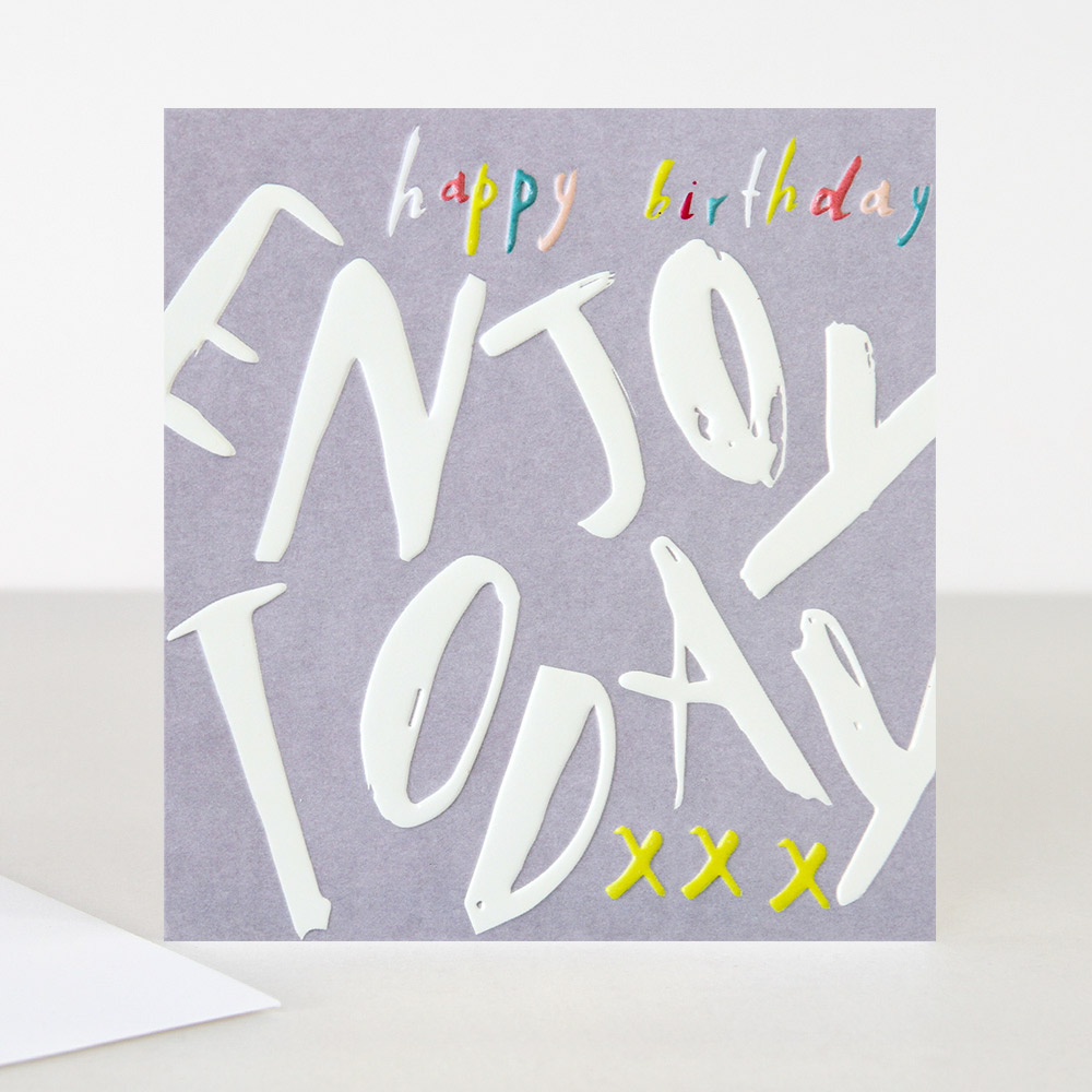 Happy Birthday Enjoy Today Card By Caroline Gardner