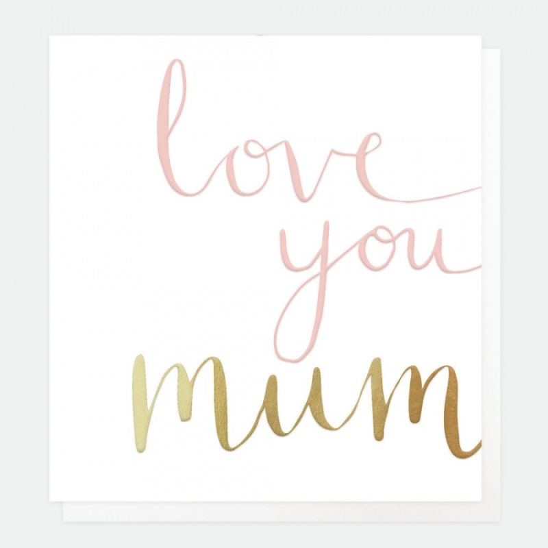 Love you mum Card By Caroline Gardner Collection