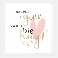 I Can't Wait To Give You A Big Hug Card By Caroline Gardner