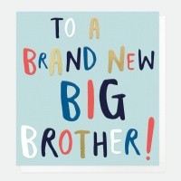 To A Brand New Big Brother Card By Caroline Gardne