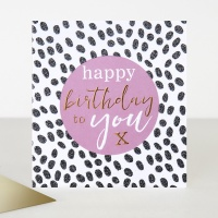 Happy Birthday To You Black Dotty & Pink Card Caroline Gardner