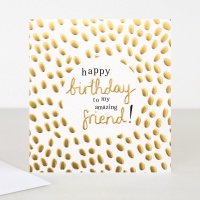 Amazing Friend Gold Birthday Card By Caroline Gardner