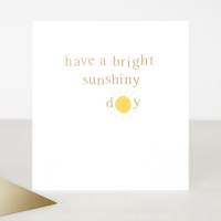 Have a Bright Sunshinny Day Blank Card By Caroline Gardner