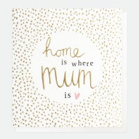 home is where Mum is Card By Caroline Gardner