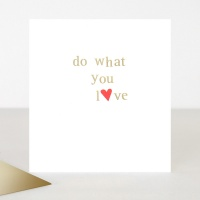 do what you love Greeting Card By Caroline Gardner